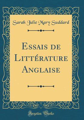 Essais de Littérature Anglaise (Classic Reprint)