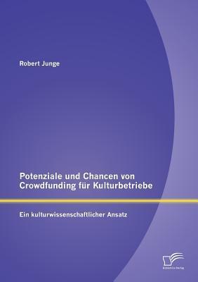 Potenziale und Chancen von Crowdfunding für Kulturbetriebe