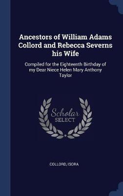 Ancestors of William Adams Collord and Rebecca Severns His Wife