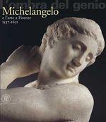 L' ombra del genio. Michelangelo e l'arte a Firenze 1537-1631