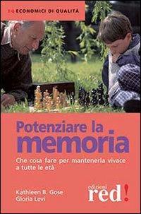 Potenziare la memoria. Che cosa fare per mantenerla vivace a tutte le età