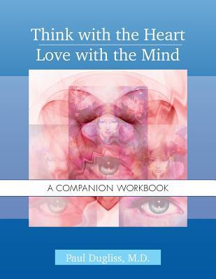 Think with the Heart / Love with the Mind - Workbook
