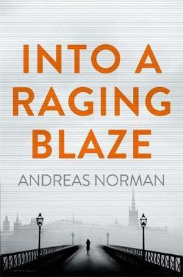 Into a Raging Blaze
