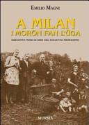 A Milan i morön fan l'üga. Duecento modi di dire del dialetto meneghino