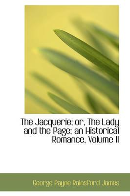 The Jacquerie, Or, the Lady and the Page