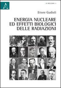 Energia nucleare e effetti biologici delle radiazioni