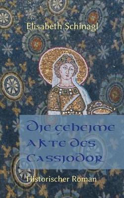 Die geheime Akte des Cassiodor