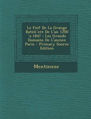 Le Fief de La Grange Bateliere de L'An 1200 a 1847