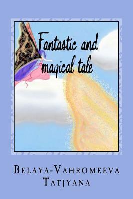 Fantastic and Magical Tale