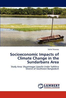 Socioeconomic Impacts of Climate Change in the Sundarbans Area