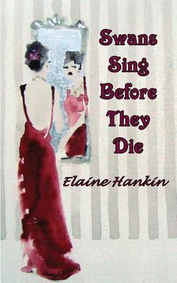 SWANS SING BEFORE THEY DIE