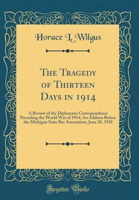 The Tragedy of Thirteen Days in 1914