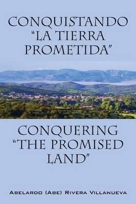 """Conquistando """"La Tierra Prometida"""""""