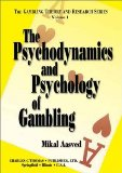 The Psychodynamics and Psychology of Gambling