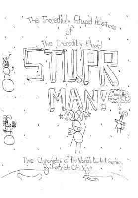 The Incredibly Stupid Adventures of the Incredibly Stupid Stuper Man!