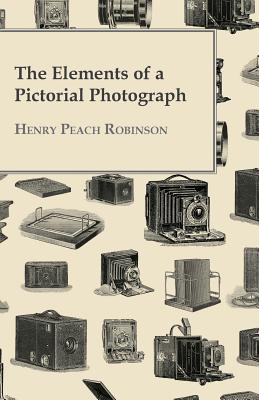 The Elements Of A Pictorial Photograph