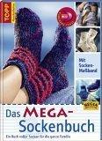 Das MEGA-Sockenbuch. Ein Buch voller Socken fuer die ganze Familie
