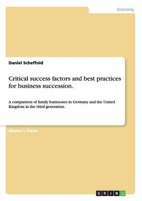 Critical success factors and best practices for business succession