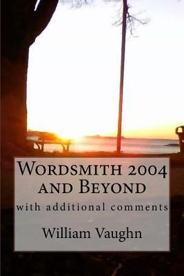 Wordsmith 2004 and Beyond With Additional Comments