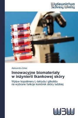 Innowacyjne biomateriały   w inżynierii tkankowej skóry