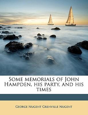Some Memorials of John Hampden, His Party, and His Times