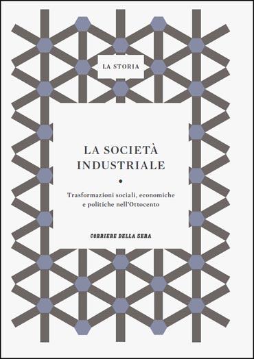 La società industriale. Trasformazioni sociali, economiche e politiche nell'Ottocento