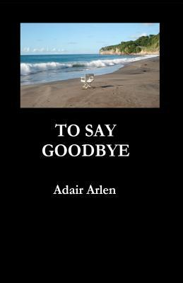 To Say Goodbye