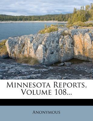 Minnesota Reports, Volume 108...