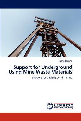 Support for Underground Using Mine Waste Materials