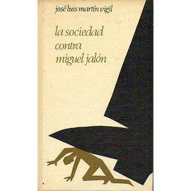 La sociedad contra Miguel Jalón
