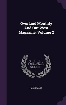 Overland Monthly and Out West Magazine, Volume 2