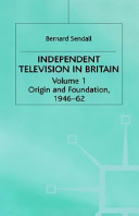 Independent Television in Britain: Politics and control, 1968-80