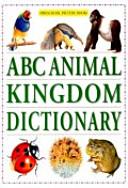 Abc Animal Kingdom Picture Dictionary(Preschool Picture Book)