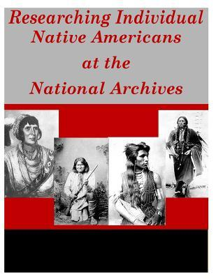 Researching Individual Native Americans at the National Archives