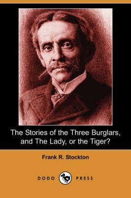 The Stories of the Three Burglars, and The Lady, or the Tiger?