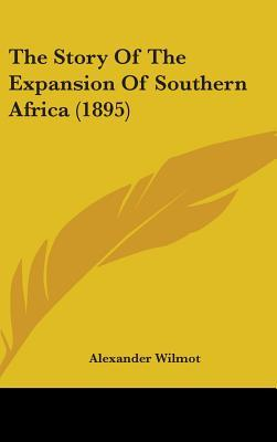 The Story of the Expansion of Southern Africa (1895)