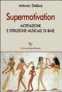 Supermotivation. Motivazione e istruzione musicale di base