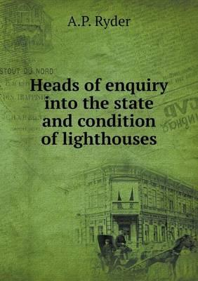 Heads of Enquiry Into the State and Condition of Lighthouses