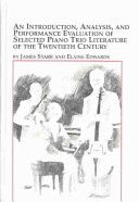 An introduction, analysis, and performance evaluation of selected piano trio literature of the twentieth century