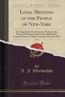 Loyal Meeting of the People of New-York, Vol. 9