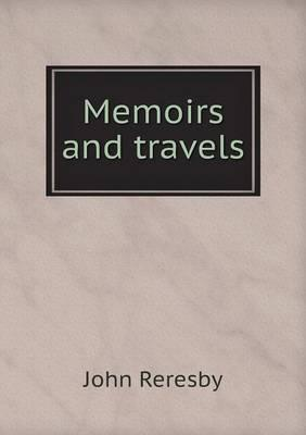 Memoirs and Travels
