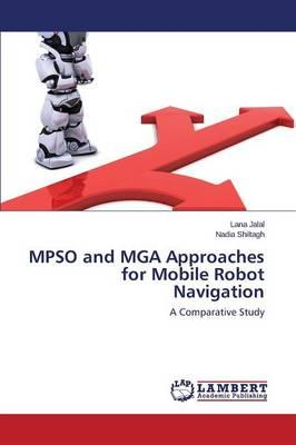 MPSO and MGA Approaches for Mobile Robot Navigation