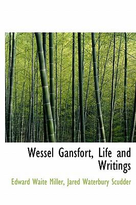 Wessel Gansfort, Life and Writings