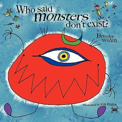 Who Said Monsters Don't Exist?