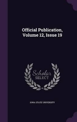 Official Publication, Volume 12, Issue 19
