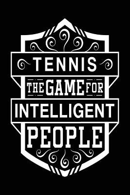Tennis the Game for Intelligent People
