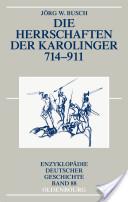 Die Herrschaften der Karolinger 714-911