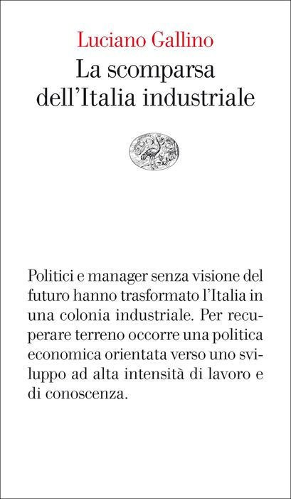 La scomparsa dell'Italia industriale