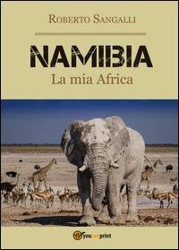 Namibia. La mia Africa