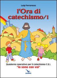 L'ora di catechismo. Quaderno operativo per il catechismo Cei «Io sono con voi»